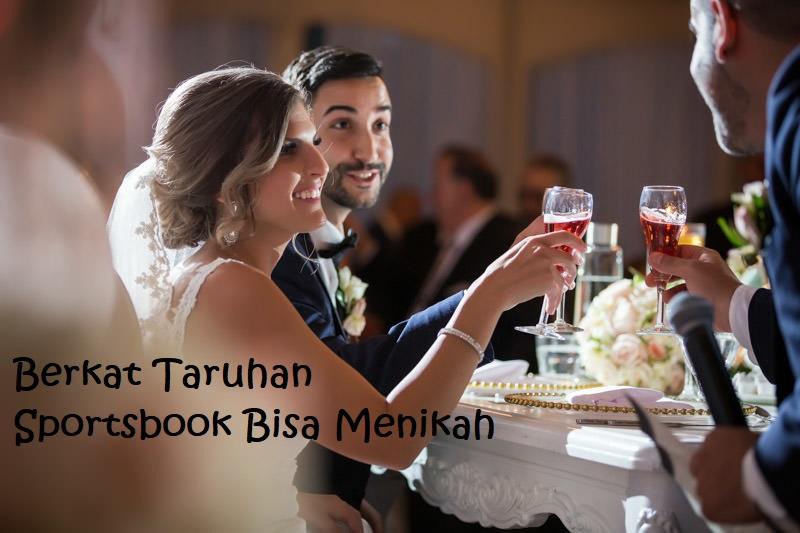 Berkat Taruhan Sportsbook Bisa Menikah
