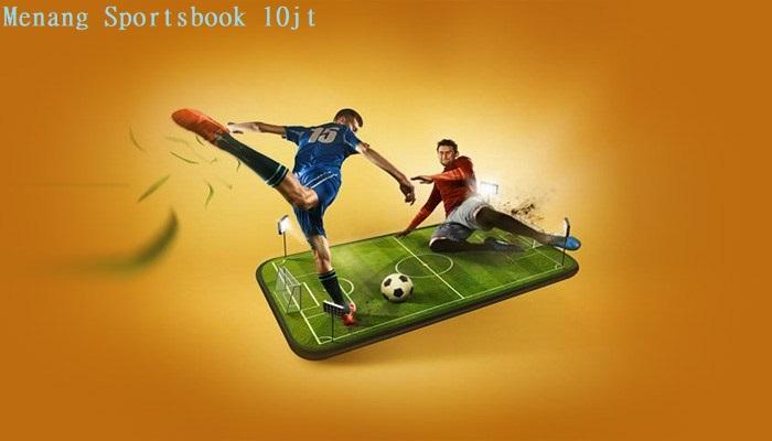 Menang Sportsbook 10jt