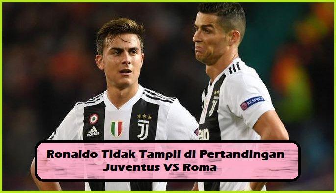 Ronaldo Tidak Tampil di Pertandingan Juventus VS Roma